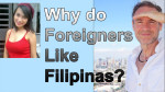 why foreigners like filipinas